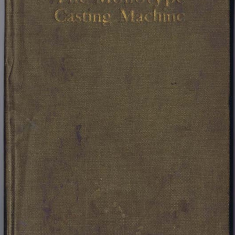 The Monotype Caster Instruction Book. Prepared for the Guidance of Attendants and Learners